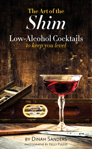 The Art of the Shim: Low-Alcohol Cocktails to Keep You Level book cover